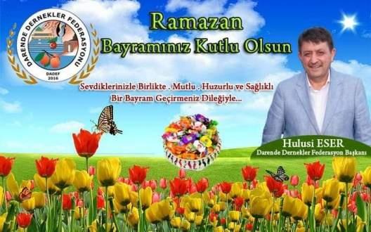 Darende Dernekler Federasyonu Başkanı Hulusi Eser'den Ramazan Bayramı mesajı